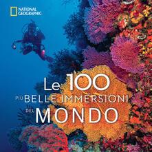 Antondemarirreguera.es Le 100 più belle immersioni del mondo. Ediz. illustrata Image