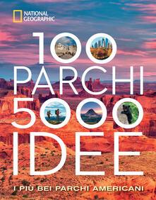 Capturtokyoedition.it 100 parchi 5000 idee. I più bei parchi americani. Ediz. illustrata Image