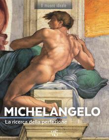 Promoartpalermo.it Michelangelo. La ricerca della perfezione. Ediz. a colori Image