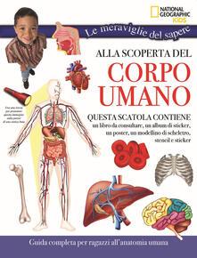 Nordestcaffeisola.it Alla scoperta del corpo umano. Le meraviglie del sapere. Con gadget. Con Poster Image