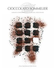Camfeed.it Cioccolato sommelier. Viaggio attraverso la cultura del cioccolato Image