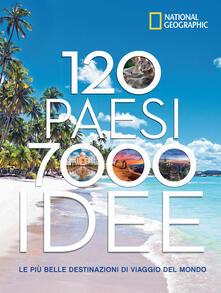 120 Paesi, 7000 idee. Le più belle destinazioni di viaggio del mondo - Robert Pailhès - copertina