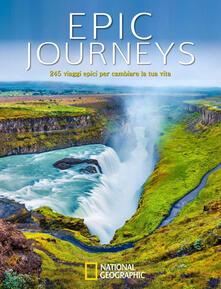 Epic journeys. 245 viaggi epici per cambiare la tua vita.pdf