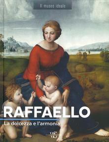 Capturtokyoedition.it Raffaello. La dolcezza e l'armonia. Ediz. illustrata Image