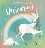 Nel mondo degli unicorni. Ediz. a colori