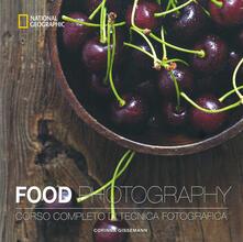 Food photography. Corso completo di tecnica fotografica. Ediz. illustrata.pdf