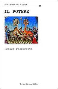 Libro Il potere Franco Ferrarotti