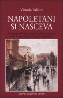 Camfeed.it Napoletani si nasceva. Personaggi, storie ed eventi insoliti, testimoni della intraprendenza e creatività partenopee Image