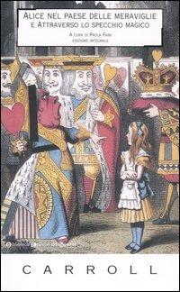 Alice nel paese delle meraviglie-Attraverso lo specchio magico. Ediz. integrale