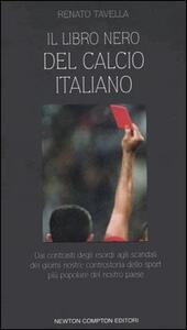 Libro Il libro nero del calcio italiano Renato Tavella