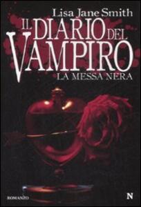 La messa nera. Il diario del vampiro - Lisa Jane Smith - copertina