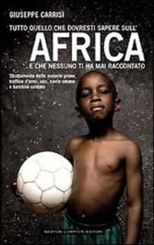 Tutto quello che dovresti sapere sull'Africa e che nessuno ti ha mai raccontato - Giuseppe Carrisi - copertina