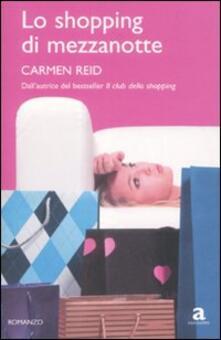 Lo shopping di mezzanotte - Carmen Reid - copertina