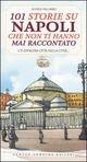 Centouno storie su Napoli che non ti hanno mai raccontato