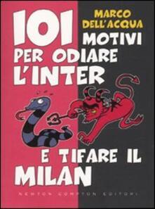 Rallydeicolliscaligeri.it 101 motivi per odiare l'Inter e tifare il Milan Image