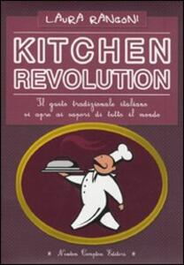 Kitchen revolution. Il gusto tradizionale italiano si apre ai sapori di tutto il mondo
