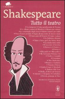 Tutto il teatro. Ediz. integrale - William Shakespeare - copertina