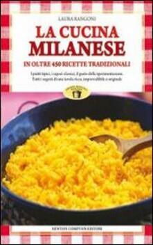 Premioquesti.it La cucina milanese. In oltre 450 ricette tradizionali Image