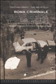 Roma criminale - Cristiano Armati,Yari Selvetella - copertina