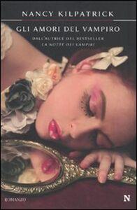 Libro Gli amori del vampiro Nancy Kilpatrick