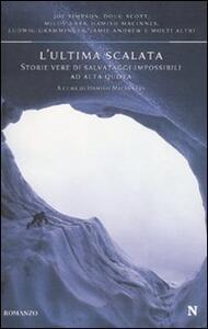 L' ultima scalata. Storie vere di salvataggi impossibili ad alta quota