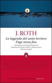 La leggenda del santo bevitore-Fuga senza fine. Ediz. integrale - Joseph Roth - copertina