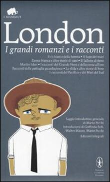 I grandi romanzi e i racconti. Ediz. integrale - Jack London - copertina