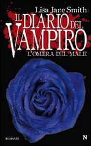 L' ombra del male. Il diario del vampiro - Lisa Jane Smith - copertina