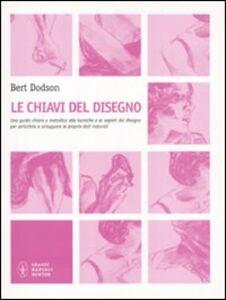 Foto Cover di Le chiavi del disegno, Libro di Bert Dodson, edito da Newton Compton