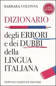 Libro Dizionario degli errori e dei dubbi della lingua italiana Barbara Colonna
