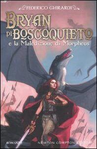 Libro Bryan di Boscoquieto e la maledizione di Morpheus Federico Ghirardi