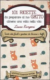 101 ricette da preparare al tuo gatto almeno una volta nella vita copertina