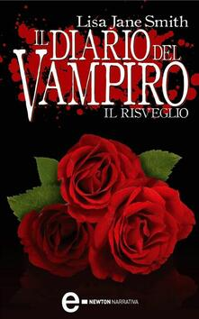 Il risveglio. Il diario del vampiro - Lisa Jane Smith,Valeria Gorla - ebook