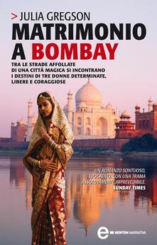 Matrimonio a Bombay - Julia Gregson,Barbara Bandini - ebook