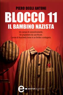 Blocco 11. Il bambino nazista - Piero Degli Antoni - ebook