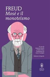Mosè e il monoteismo. Ediz. integrale