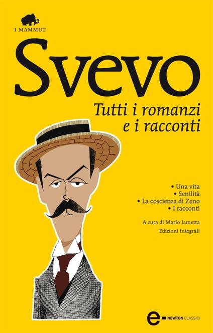 Tutti i romanzi e i racconti. Ediz. integrale - Italo Svevo,Mario Lunetta - ebook