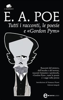 Tutti i racconti, le poesie e «Gordon Pym». Ediz. integrale - Edgar Allan Poe - ebook