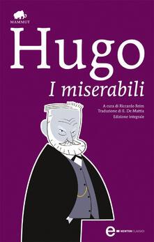 I miserabili. Ediz. integrale - Victor Hugo,Riccardo Reim,E. De Mattia - ebook