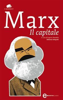 Il capitale. Ediz. integrale - Eugenio Sbardella,Karl Marx,Ruth Meyer - ebook