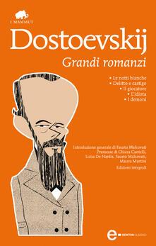 Grandi romanzi: Le notti bianche-Delitto e castigo-Il giocatore-L'idiota-I demoni. Ediz. integrale - Fëdor Dostoevskij - ebook