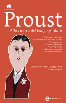 Alla ricerca del tempo perduto - Marcel Proust,Giuseppe Grasso,Paolo Pinto - ebook