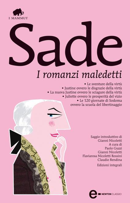 I romanzi maledetti. Ediz. integrale - François de Sade,Paolo Guzzi,Gianni Nicoletti,Flaviarosa Nicoletti Rossini - ebook