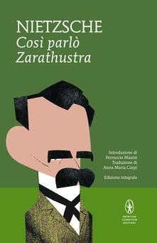 Così parlò Zarathustra. Ediz. integrale - Friedrich Nietzsche,Anna Maria Carpi - ebook