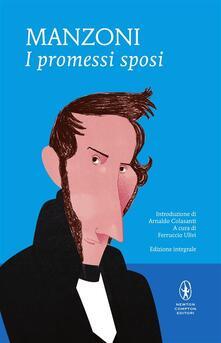 I promessi sposi. Ediz. integrale - Alessandro Manzoni,Ferruccio Ulivi - ebook
