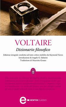 Dizionario filosofico. Ediz. integrale - Maurizio Grasso,Voltaire - ebook