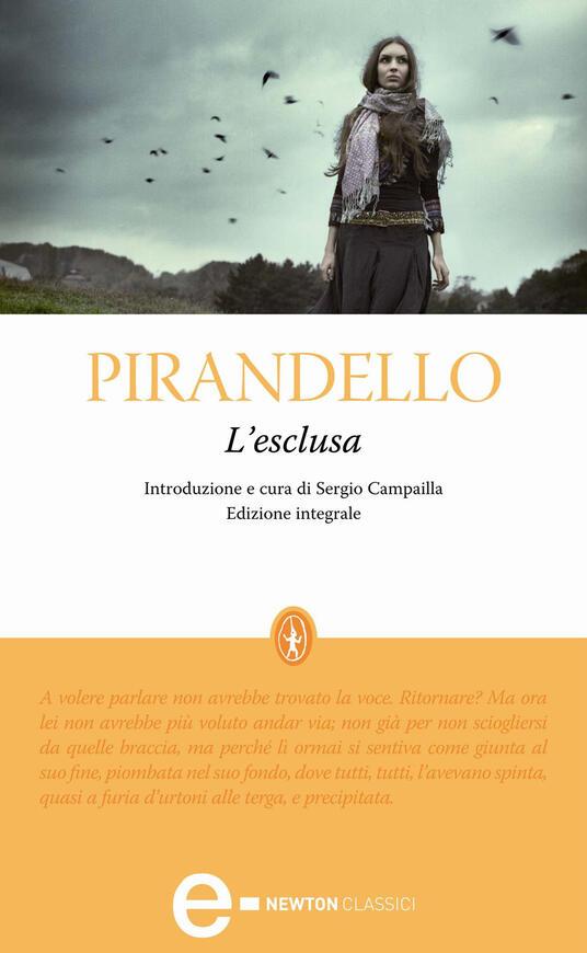 L' esclusa. Ediz. integrale - Luigi Pirandello,Sergio Campailla - ebook