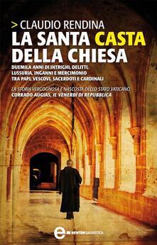 La santa casta della Chiesa - Claudio Rendina - ebook