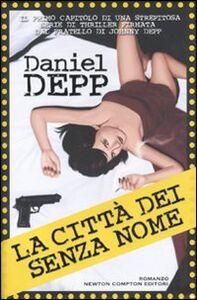Foto Cover di La città dei senza nome, Libro di Daniel Depp, edito da Newton Compton