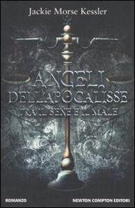 Libro Angeli dell'Apocalisse. Tra il bene e il male Jackie Morse Kessler